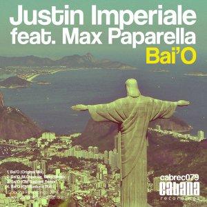 Justin Imperiale ft. Max Paparella – Bai'O (Cabana Recordings)