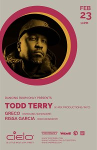 Dancing Room Only with Todd Terry (House/Classic House Set), Greco & Rissa Garcia at Cielo