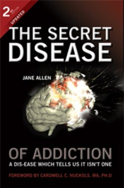 The Secret Disease of Addiction