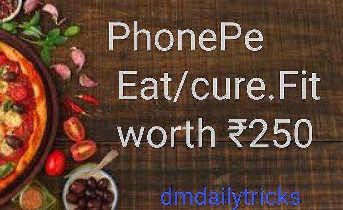 Phonepe App Eat Cure fit Cashback offer