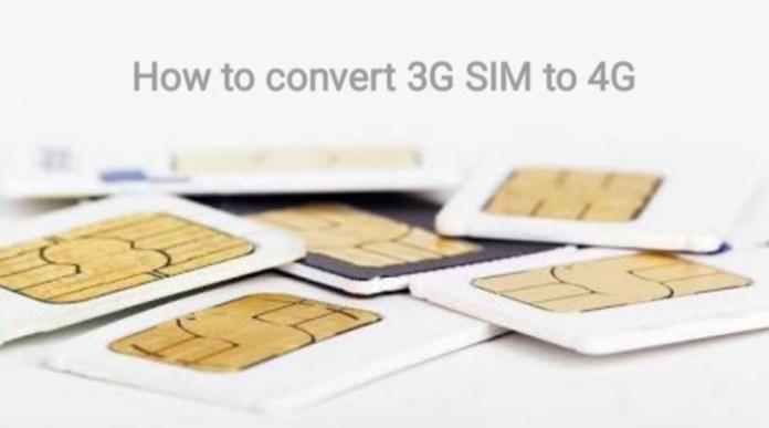convert 3G SIM to 4G