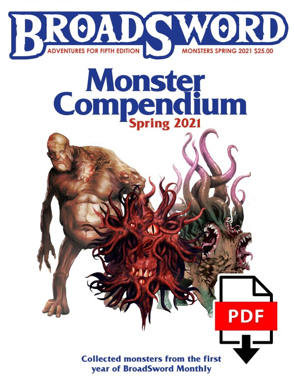 BroadSword Monster Compendium Spring 2021 from DMDave. 150-page PDF book of 5e monsters as featured in BroadSword Monthly. Available for Instant download at the dmdave shop!