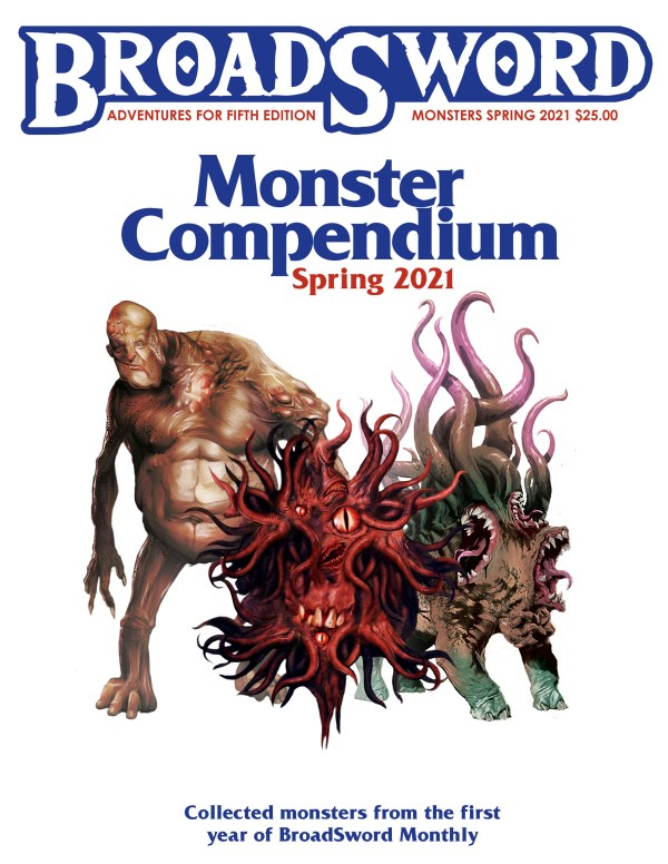BroadSword Monster Compendium Spring 2021 from DMDave. 150-page softcover book of 5e monsters as featured in BroadSword Monthly, available at the dmdave.com shop!