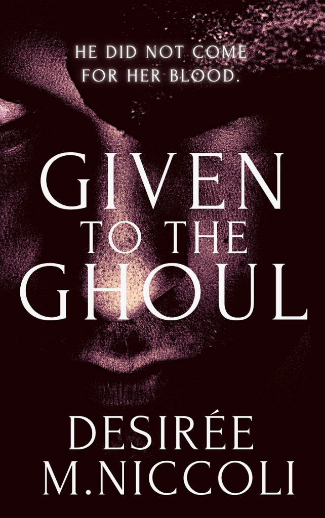 Cover Title: Given to the Ghoul Tagline: He did not come for her blood. Image: Close up of creature's face, glowing eye peeking out beneath hood.