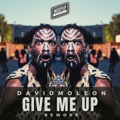 david-moleon-give-me-up-rework