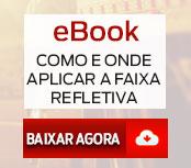 Baixe o eBook de Como e Onde aplicar a Faixa Refletiva