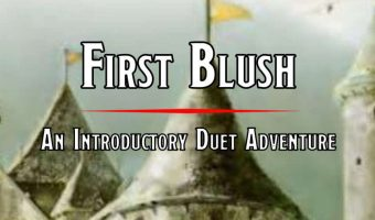"""A picture of a castle with text in front, """"First Blush: An Introductory Duet Adventure"""""""