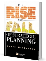 the rise and fall of strategic planning