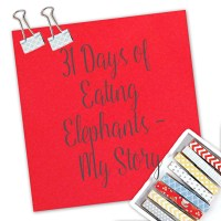 31 Days of Eating Elephants – My Story