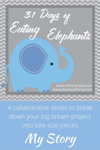 "Big. Impossible. Life changing. Do any of those words describe your ""elephant"" - the dream, project or goal you just can't wrap your head around?"