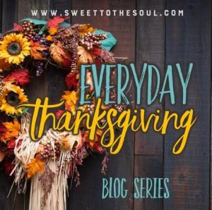 Visit sweettothesoul.com for Everyday Thanksgiving