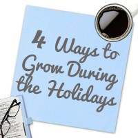 4 Ways to Grow During the Holidays