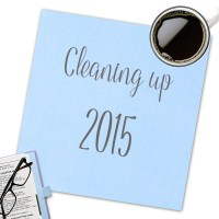 Cleaning Up 2015 – Pack Away, Throw Away and Put on Display