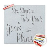 Six Steps to Turn Your Goals into A Plan