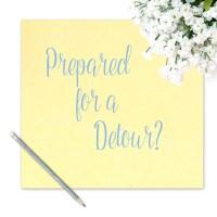 Prepared for a Detour? – Guest Post for Sarah Travis