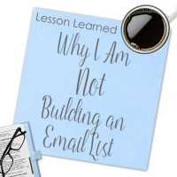 Lesson Learned:  Why I'm NOT Building an Email List