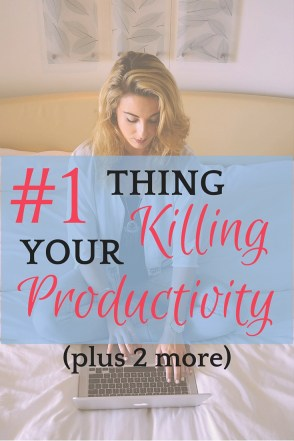 Are you doing any of these three productivity killers? Try some easy fixes!