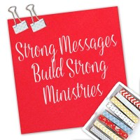 Strong Messages Build a Strong Ministry