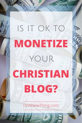 Deciding to monetize your Christian blog is hard. See what the Bible has to say about this tough decision.