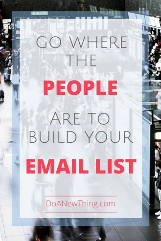 Building your list is more about creating relationships than whizbang tools. Go where the people are and open the conversation with them there.