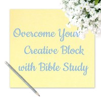 Overcome Your Creative Block with Bible Study