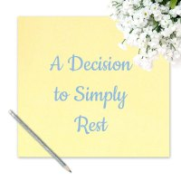 A Decision to Simply Rest