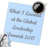 What I Learned at Global Leadership Summit 2017