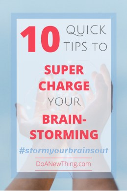 These ten tips can turn your #braintorming session from blah to bravo!