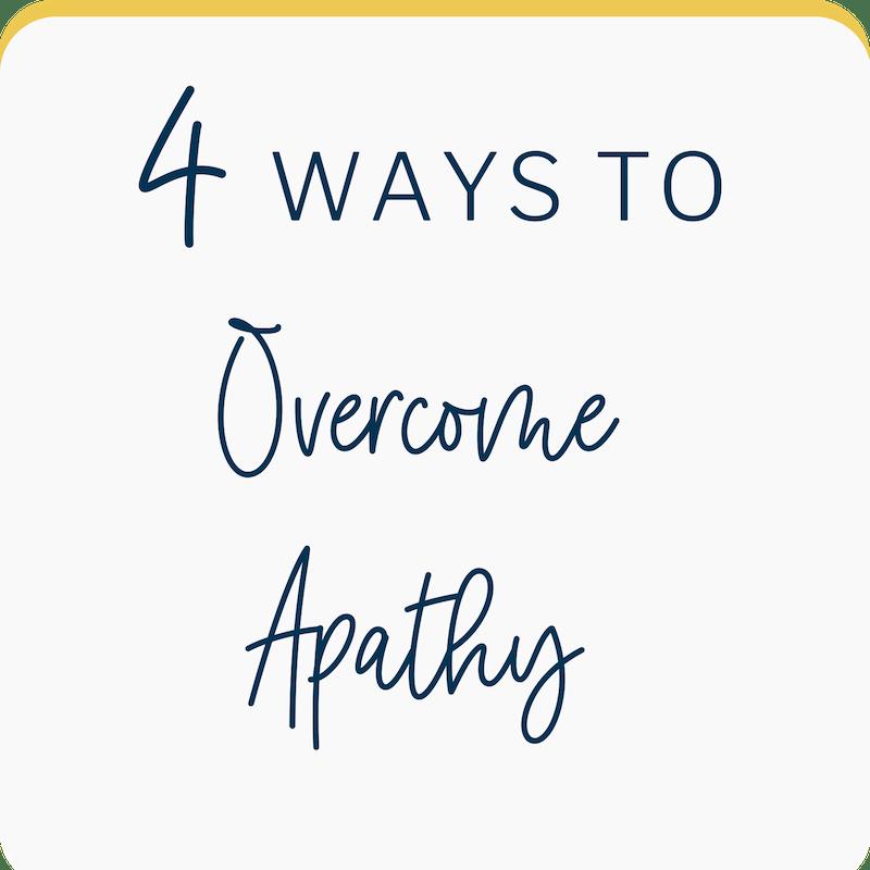 overcome apathy embrace change