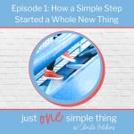 Episode 1: How A Simple Step Started A Whole New Thing