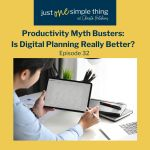 Episode 32: Productivity Myth Busters: Is Digital Planning Really the Best?