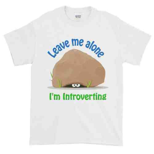 Leave Me Alone I'm Introverting T-Shirt (white)