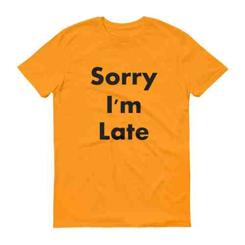 Sorry I'm Late T-Shirt (tangerine)