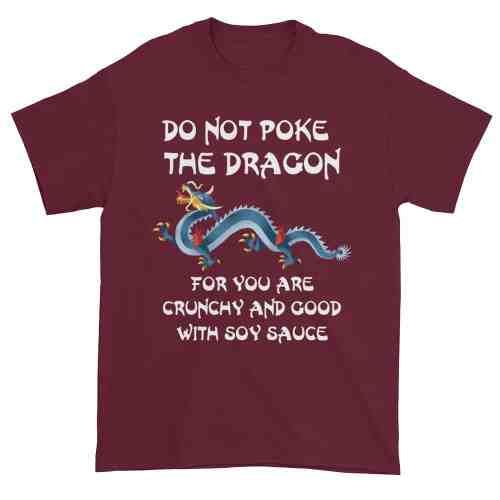 Do Not Poke the Dragon (maroon)