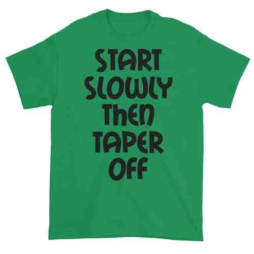 Start Slowly Then Taper Off (shamrock)