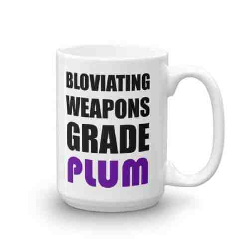 Bloviating Weapons Grade Plum Mug