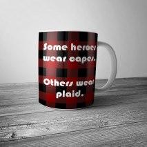 Some Heroes Wear Plaid Mug
