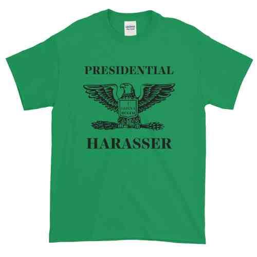Presidential Harasser T-Shirt (Unisex)