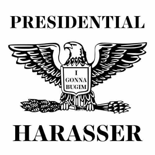 Presidential Harasser