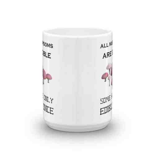 All Mushrooms are Edible Mug