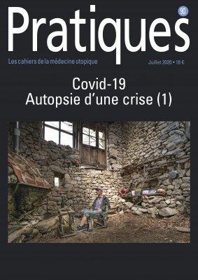 Covid-19 : autopsie d'une crise (1e partie). Dossier.
