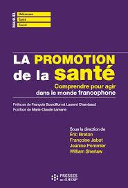 La promotion de la santé. Comprendre pour agir dans le monde francophone.