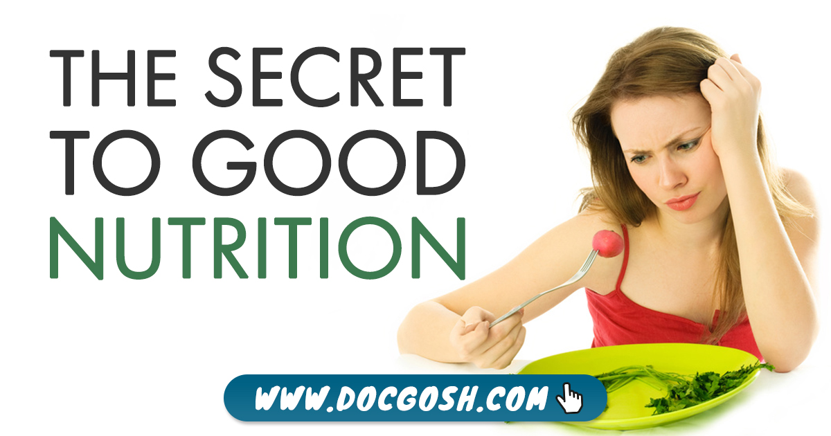 The Secret to Good Nutrition