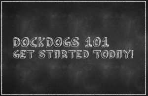 DockDogs 101