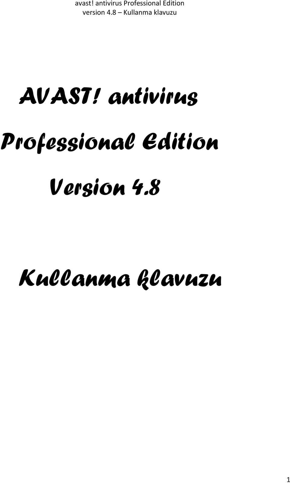 avast! antivirus Professional Edition version 4.8 Kullanma