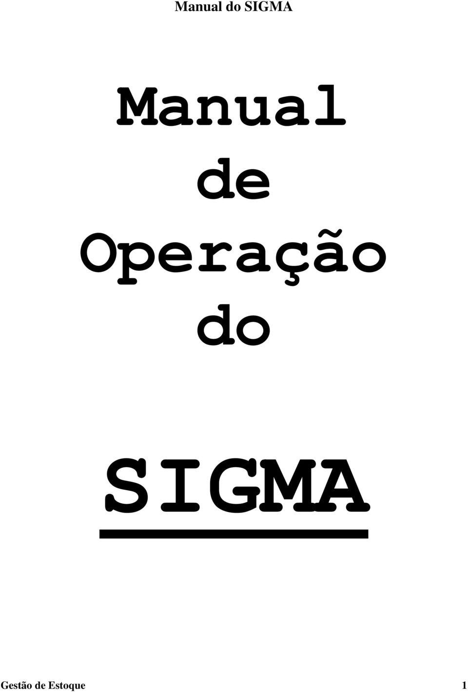 Manual do SIGMA. Manual de Operação do SIGMA. Gestão de