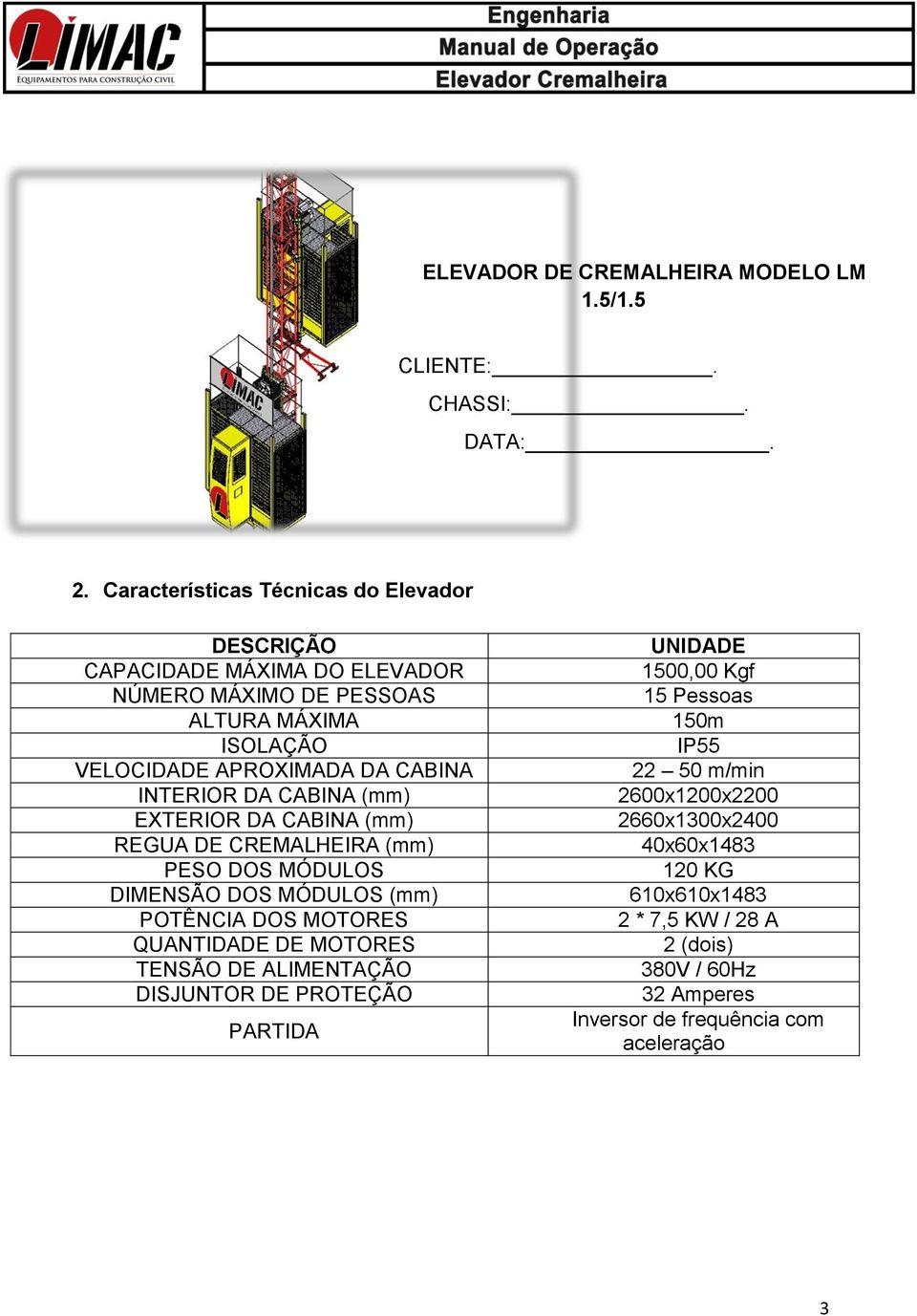 MANUAL DE INSTRUÇÃO ELEVADOR CREMALHEIRA LM 1.5 LM 1.5/1.5