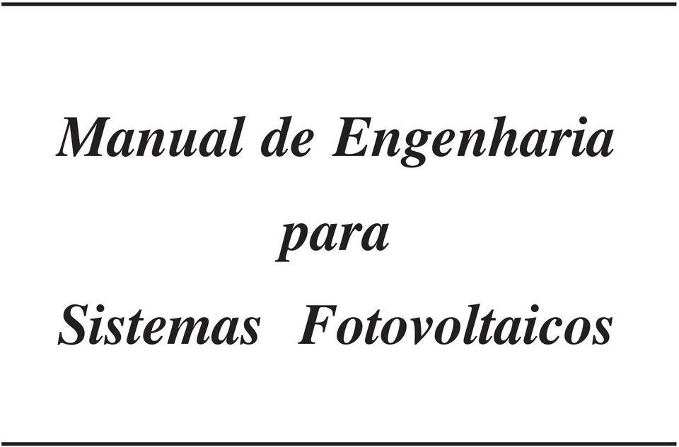 Manual de Engenharia para Sistemas Fotovoltaicos. Manual