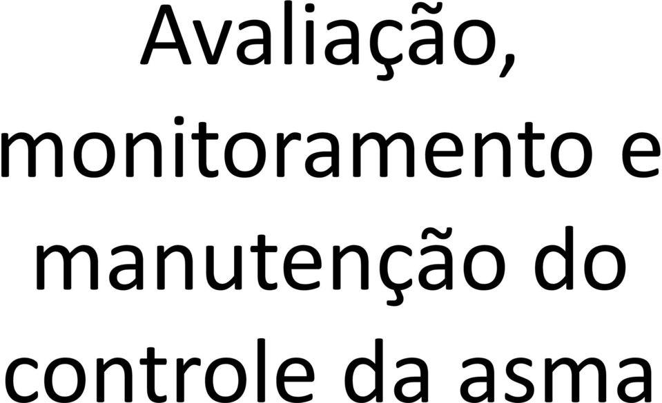 ANO EM REVISÃO ASMA GUILHERME FREIRE GARCIA AMBULATÓRIO DE
