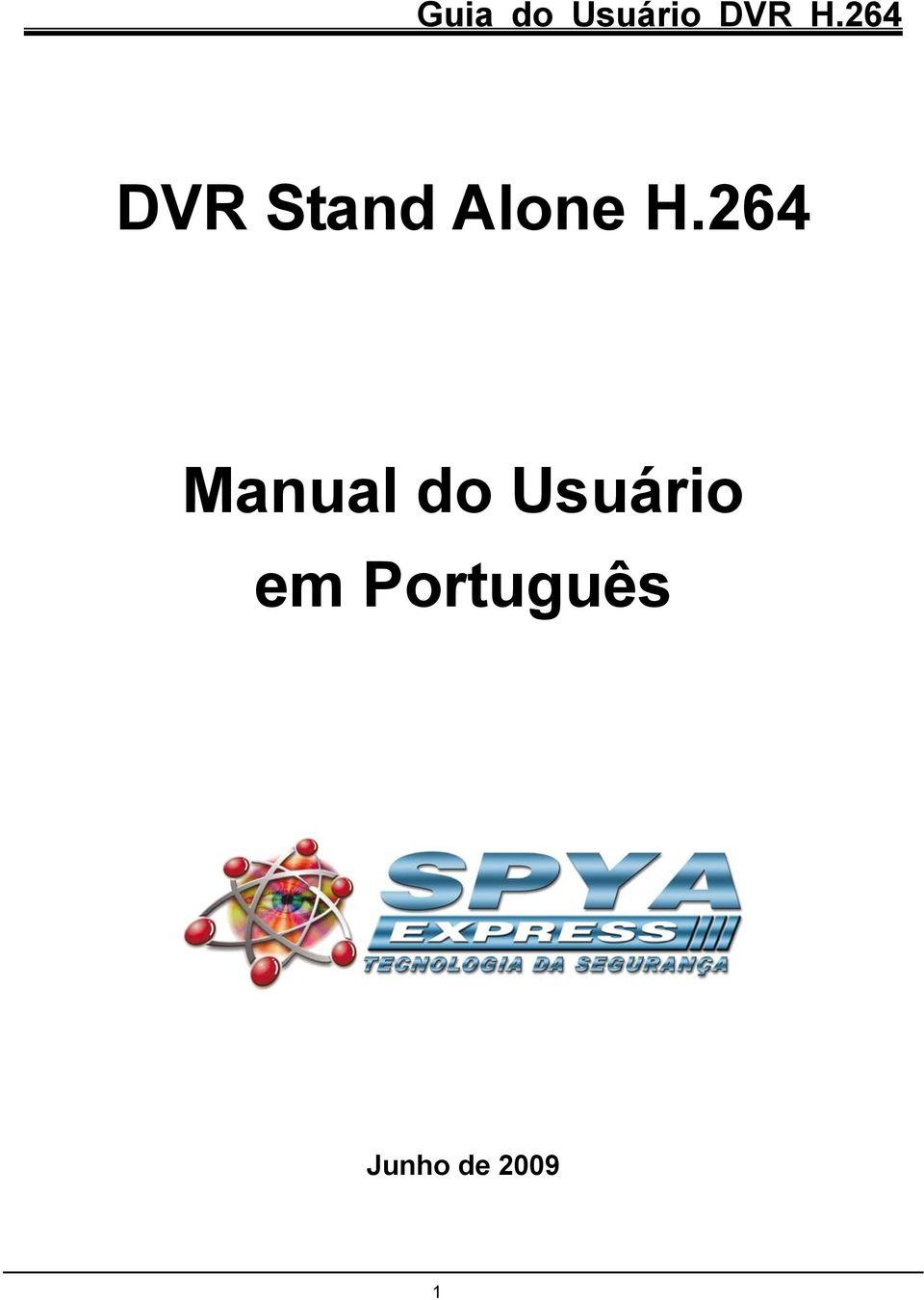 Guia do Usuário DVR H.264. DVR Stand Alone H.264. Manual